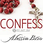 Confess: It's Just Sex! | Alessia Brio
