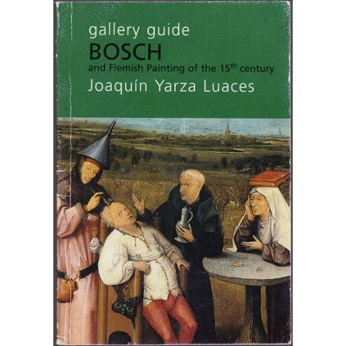 Gallery Guide: Bosch and Flemish Painting of the 15th Century, Luaces, Joaquin Yarza