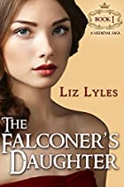 THE FALCONER'S DAUGHTER: BOOK I (THE FALCONER'S DAUGHTER SAGA 1)