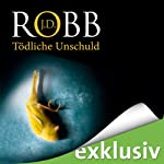 Tödliche Unschuld (Eve Dallas 15) | J.D. Robb