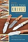 Making Full Tang Knives for Beginners...