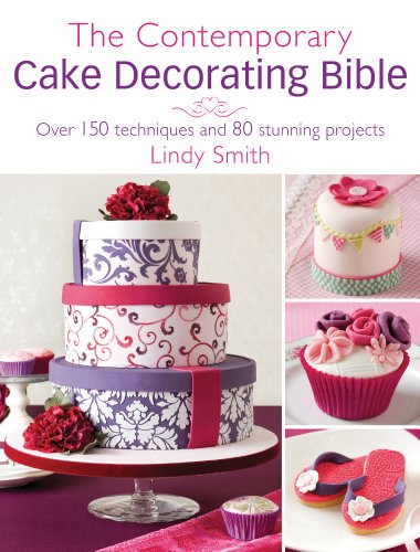 The Contemporary Cake Decorating Bible: Over