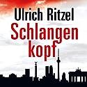 Schlangenkopf Hörbuch von Ulrich Ritzel Gesprochen von: Peter Weis