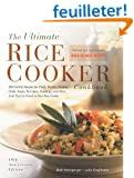 Ultimate Rice Cooker Cookbook - Rev: 250 No-Fail Recipes for Pilafs, Risottos, Polenta, Chilis, Soups, Porridges, Puddings, and More, fro