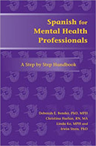 Spanish for Mental Health Professionals: A Step by Step Handbook (Paso a Paso Series for Health-Care Professionals) (English and Spanish Edition)
