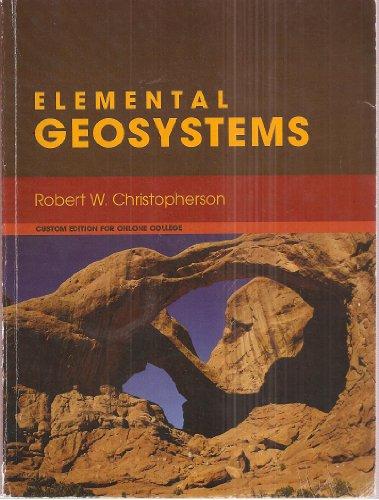Elemental Geoystems 6th Edition - Custom Edition for Ohlone College