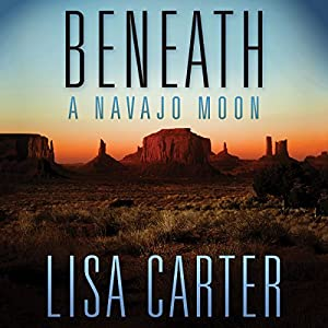 Beneath a Navajo Moon Audiobook