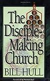 Disciple-Making Church, The (0800756274) by Hull, Bill