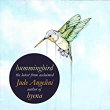 Hummingbird Audiobook by Jude Angelini Narrated by Jude Angelini
