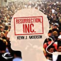 Resurrection, Inc. (       UNABRIDGED) by Kevin J. Anderson Narrated by Jim Meskimen