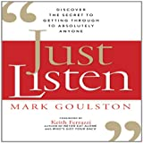 img - for Just Listen: Discover the Secret to Getting Through to Absolutely Anyone book / textbook / text book