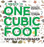 [ A World in One Cubic Foot: Portraits of Biodiversity [ A WORLD IN ONE CUBIC FOOT: PORTRAITS OF BIODIVERSITY ] By Liittschwager, David ( Author )Nov-15-2012 Hardcover