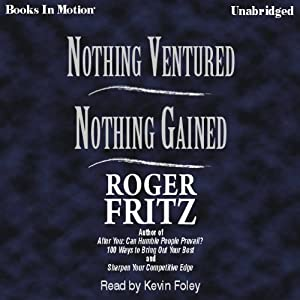 Nothing Ventured, Nothing Gained | [Roger Fritz]