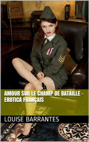 Couverture du livre Amour sur le champ de bataille - Erotica français