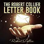The Robert Collier Letter Book Hörbuch von Robert Collier Gesprochen von: John Edmondson