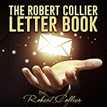 The Robert Collier Letter Book Audiobook by Robert Collier Narrated by John Edmondson