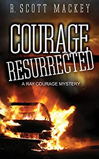 Courage Resurrected: A Ray Courage Mystery by R. Scott Mackey ebook deal