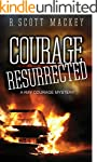 Courage Resurrected: A Ray Courage My...