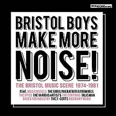 Bristol Boys Make More Noise - The Soundtrack 1974-1981