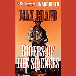 Riders of the Silences | [Max Brand]