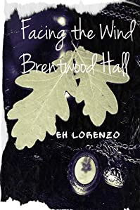 (FREE on 12/31) Facing The Wind: Brentwood Hall by EH Lorenzo - http://eBooksHabit.com