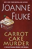 CARROT CAKE MURDER (Hannah Swensen Mystery)