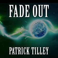 Fade Out (       UNABRIDGED) by Patrick Tilley Narrated by Evan Greenberg