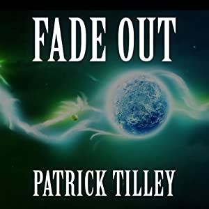 Fade Out | [Patrick Tilley]