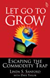 Let Go To Grow: Escaping the Commodity Trap (paperback) (0132564076) by Taylor, Dave