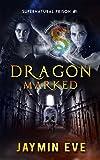 Dragon Marked: Supernatural Prison #1