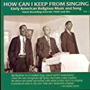 How Can I Keep From Singing 1
