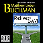 Relive the Day! | Matthew Lieber Buchman