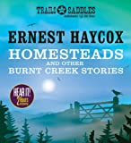 img - for Homesteads and Other Burnt Creek Stories: Burnt Creek, False Face, Homesteads book / textbook / text book