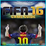 Fifa 16 Game Guide |  HiddenStuff Entertainment