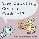 The Duckling Gets a Cookie!? | Mo Willems