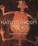 Native Wisdom (Little Books of Wisdom) (0062511726) by Bruchac, Joseph
