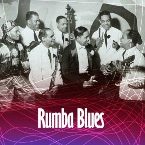 Rumba Blues 1940-53: How Latin Music Changed R&b
