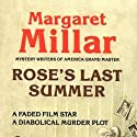 Rose's Last Summer (       UNABRIDGED) by Margaret Millar Narrated by James James