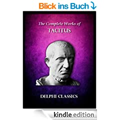 Delphi Complete Works of Tacitus (Illustrated) (Delphi Ancient Classics Book 24) (English Edition)