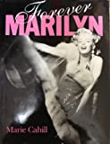 Forever Marilyn (1854225995) by Cahill, Marie