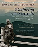 img - for Wayfaring Strangers: The Musical Voyage from Scotland and Ulster to Appalachia book / textbook / text book