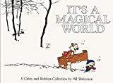 Bill Watterson It's a Magical World: A Calvin and Hobbes Collection (Calvin and Hobbes (Pb))