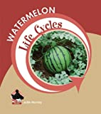 Watermelon (Life Cycles (QEB Publishing))
