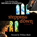 Stepping Down (       UNABRIDGED) by Michelle Stimpson Narrated by William Butler