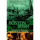 The Boston Irish: A Political Historyby Thomas H. O'Connor