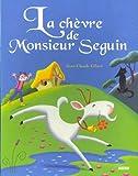 """LA CHEVRE DE MONSIEUR SEGUIN (Collection """"""""Les p'tits classiques"""""""")"""