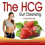 The Hcg Gut Cleansing: Your basis for double success in your metabolism cure | Frank Schmidt