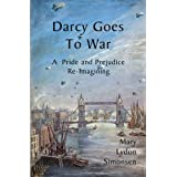 Darcy Goes to War: A Pride and Prejudice Re-Imagining ~ Mary Lydon Simonsen
