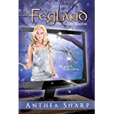Feyland: The Twilight Kingdom (Feyland Trilogy Book 3)