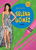 Selena Gomez (Randy's Corner: Day By Day With)